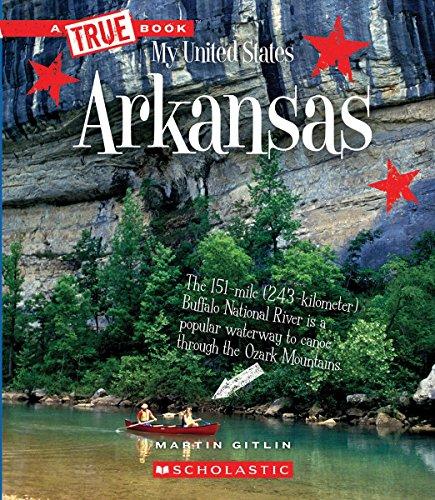 Arkansas (A True Book: My United States)