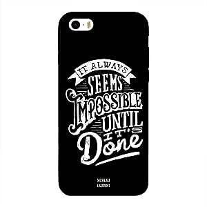 iPhone 5/ 5s/ SE Case Cover It Always Seems Impossible Until It's Done, Moreau Laurent Designer Phone Cases & Covers