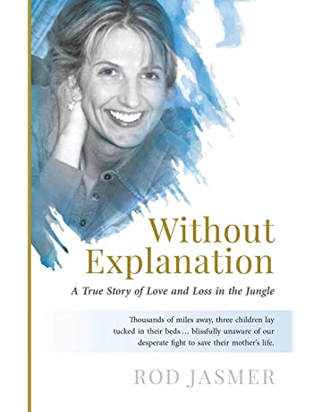 Without Explanation: A True Story of Love and Loss in the Jungle