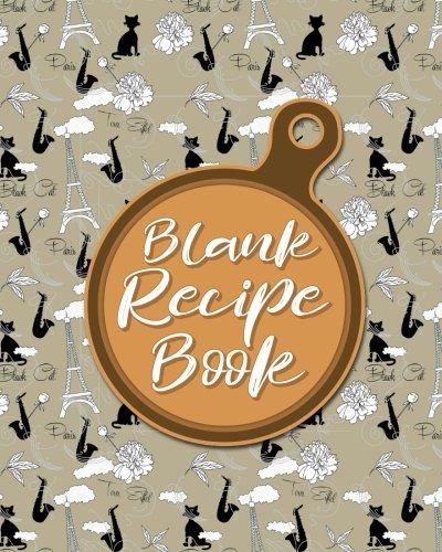 Read Online Blank Recipe Book: Blank Cookbook, Custom Cookbook, Blank Recipe Notebook, Recipe Journals To Write In, Cute Paris & Music Cover (Volume 47) PDF