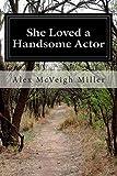 She Loved a Handsome Actor, Alex McVeigh Miller, 1499794797