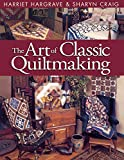 img - for The Art of Classic Quiltmaking book / textbook / text book