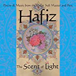 Hafiz: The Scent of Light: Poetry & Music from the Great Sufi Master and Poet | Daniel Ladinsky,Stevin McNamara