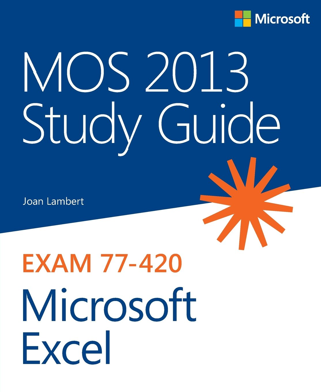 Mos 2013 study guide for microsoft excel amazon joan mos 2013 study guide for microsoft excel amazon joan lambert 9780735669208 books xflitez Gallery