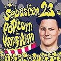 Popcorn im Kopfkino Hörspiel von  Sebastian 23 Gesprochen von:  Sebastian 23