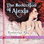 The Seduction of Alexis: Lucy Blue Narration | Kimberlyn Kay