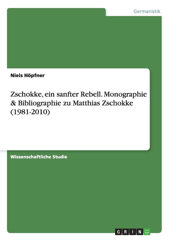 zschokke-ein-sanfter-rebell-monographie-bibliographie-zu-matthias-zschokke-1981-2010