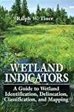 Wetland Indicators: A Guide to Wetland Identification, Delineation, Classification, and Mapping