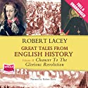 Great Tales from English History: Volume II Audiobook by Robert Lacey Narrated by Robert Lacey