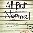 All but Normal: Life on Victory Road: A Memoir Audiobook by Shawn Thornton Narrated by Shawn Thornton