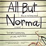 All but Normal: Life on Victory Road: A Memoir | Shawn Thornton