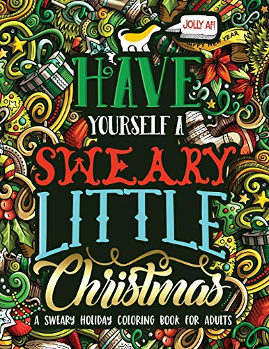 Pdf Bibles Have Yourself A Sweary Little Christmas: A Sweary Holiday Coloring Book for Adults
