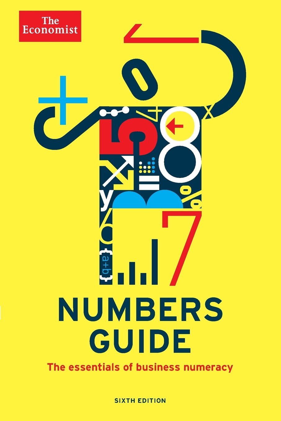 The Economist Numbers Guide  6th Ed   The Essentials Of Business Numeracy  Economist Books