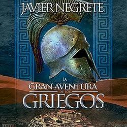 La gran aventura de los griegos [The Great Adventure of the Greeks]