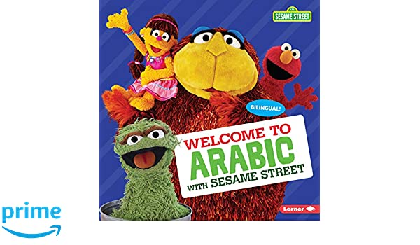 Welcome to Arabic with Sesame Street ® (Sesame Street