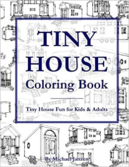 Amazon.com: Tiny House Coloring Book: Tiny House Fun for Kids ...