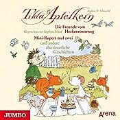 Die Freunde vom Heckenrosenweg: Mini-Rupert mal zwei und andere abenteuerliche Geschichten (Tilda Apfelkern) | Andreas H. Schmachtl