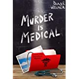 Murder is Medical: A Susan Wiles Schoolhouse Mystery