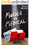 Murder is Medical: A Susan Wiles Schoolhouse Mystery (Susan Wiles Schoolhouse Mysteries Book 10)
