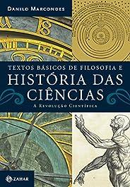 Textos básicos de filosofia e história das ciências: A revolução científica