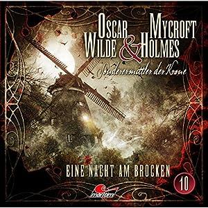 Eine Nacht am Brocken (Oscar Wilde & Mycroft Holmes - Sonderermittler der Krone 10) Hörspiel