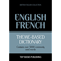 English-French Theme-Based Dictionary - 5000 Words: British English Collection