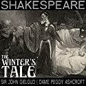 The Winter's Tale (Dramatised) Performance by William Shakespeare Narrated by John Guilgud, Peggy Ashcroft