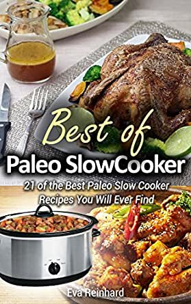 445a26cac6b9 Amazon.com  Best of Paleo Slow Cooker  21 of the Best Paleo Slow ...