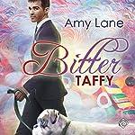 Bitter Taffy | Amy Lane