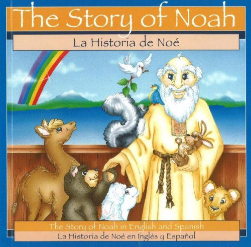 Read Online Story of Noah (Bilingual English and Spanish) (English and Spanish Edition) PDF