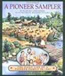 A Pioneer Sampler: The Daily Life of...