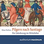 Pilgern nach Santiago | Klaus Herbers