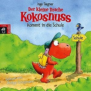 Der kleine Drache Kokosnuss kommt in die Schule Hörbuch