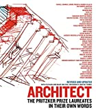 img - for Architect: The Pritzker Prize Laureates in Their Own Words book / textbook / text book