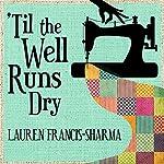 'Til the Well Runs Dry | Lauren Francis-Sharma
