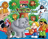Let's Go to the Zoo: Fisher-Price Little People