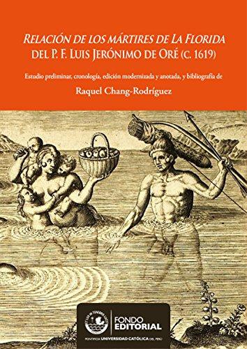 relacion-de-los-martires-de-la-florida-del-p-f-luis-jeronimo-de-ore-c1619-estudio-preliminar-cronolo