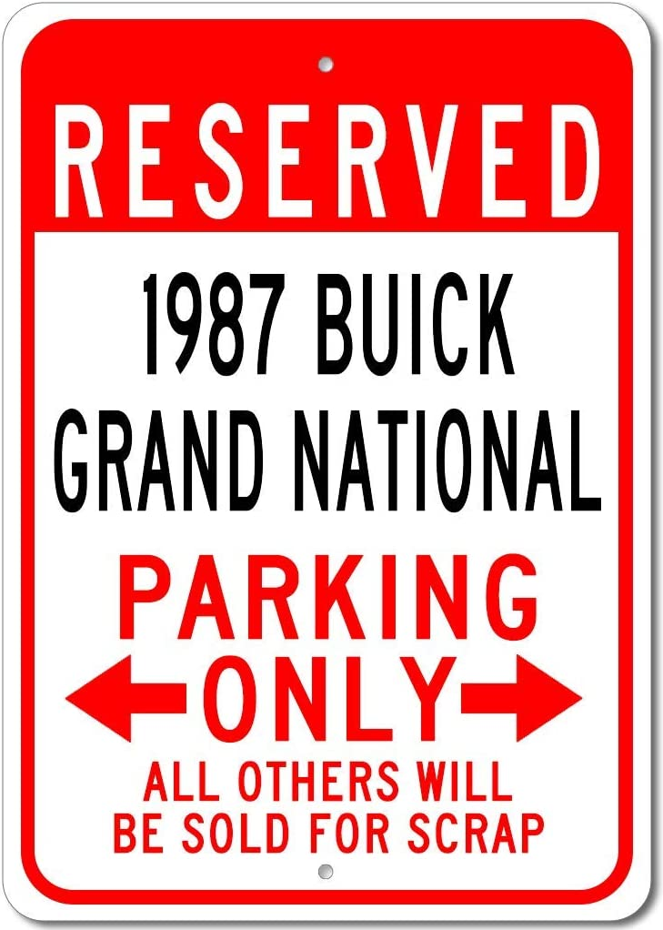 """1987 87 Buick Grand National Reserved Parking Only All Others Will Be Sold for Scrap, Metal Parking Sign, Man Cave Wall Decor, Novelty Garage Sign Made in USA - 10""""x14"""""""