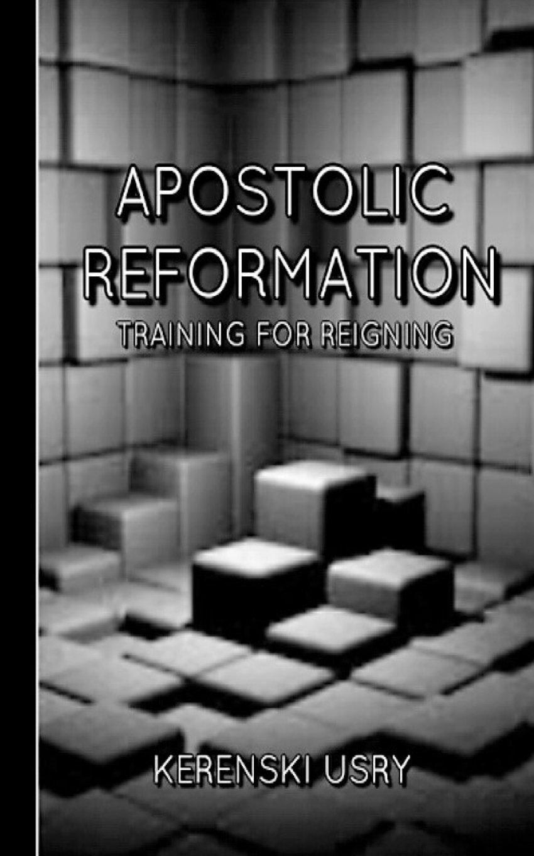 Apostolic Reformation: Training for Reigning ebook