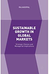 Sustainable Growth in Global Markets: Strategic Choices and Managerial Implications Kindle Edition