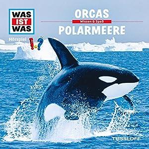 Orcas / Polarmeere (Was ist Was 50) Hörspiel