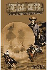 Wild Boys: A Peculiar Western Novel Hardcover