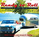 img - for Ready to Roll: A Celebration of the Classic American Travel Trailer by Arrol Gellner (2003-09-29) book / textbook / text book