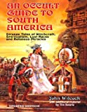 An Occult Guide to South America, John Wilcock and Tim R. Swartz, 1606111655