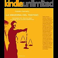la memoria del testigo. necesidad de reforma legal y judicial de la prueba testimonial.: la memoria del testigo.