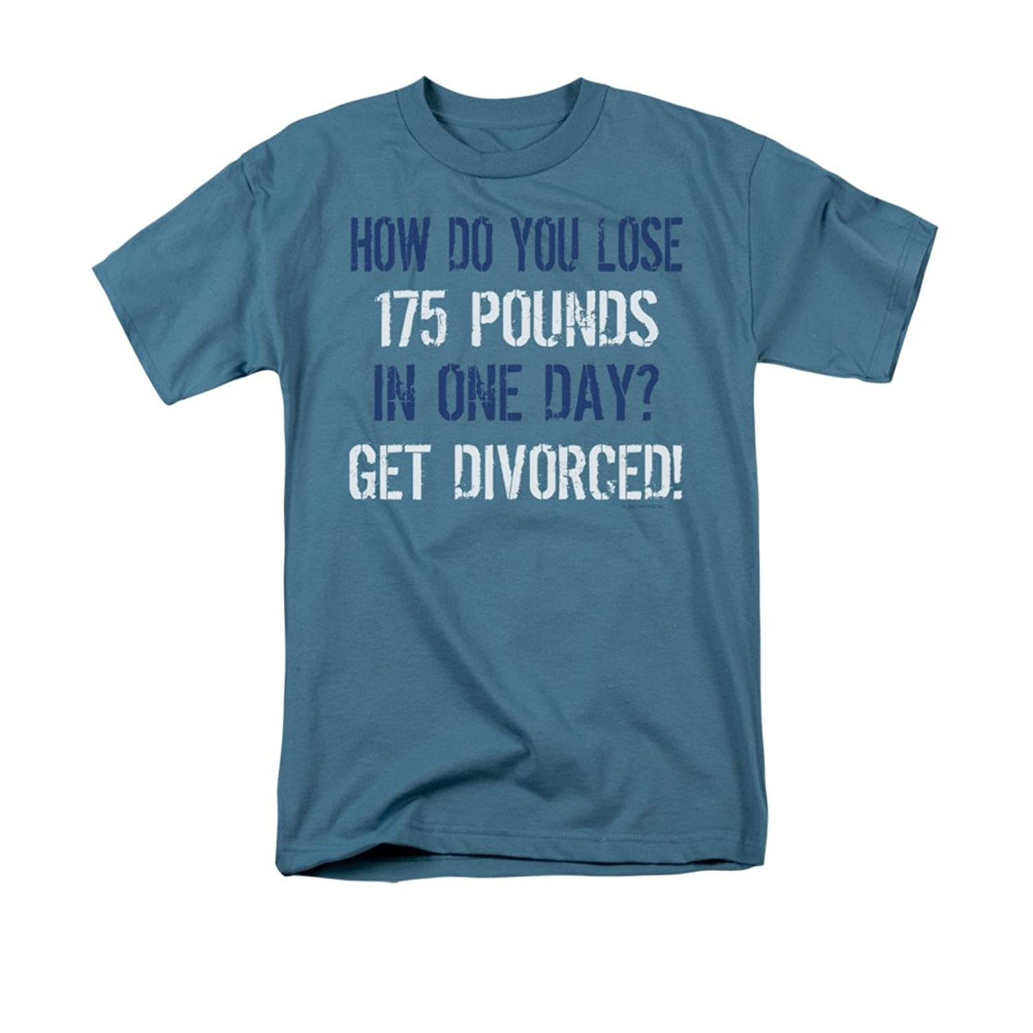How Do You Lose 175 Pounds In One Day? Get Divorced Funny Saying Adult T-Shirt