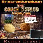 Procrastination: The Couch Potato Lifestyle | Ronan Ernest