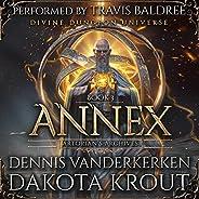 Annex (A Divine Dungeon Series): Artorian's Archives, Book 3