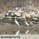 Daily Power for Joyful Living | Donald Curtis