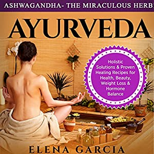 Ashwagandha: The Miraculous Herb! Audiobook
